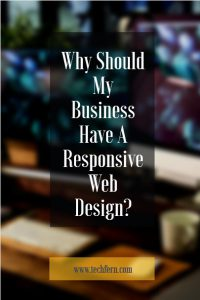 Why Should My Business Have A Responsive Web Design?