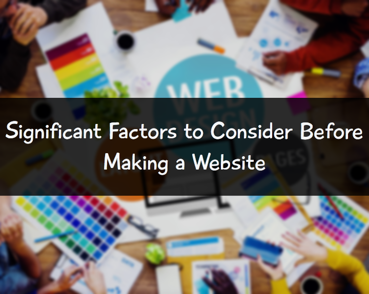 Factors to Consider Before Making a Website
