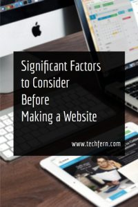 Significant Factors to Consider Before Making a Website