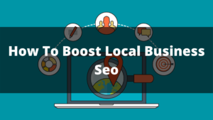 How To Boost Local Business Seo