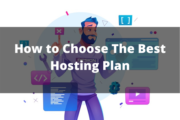 How to Choose The Best Hosting Plan