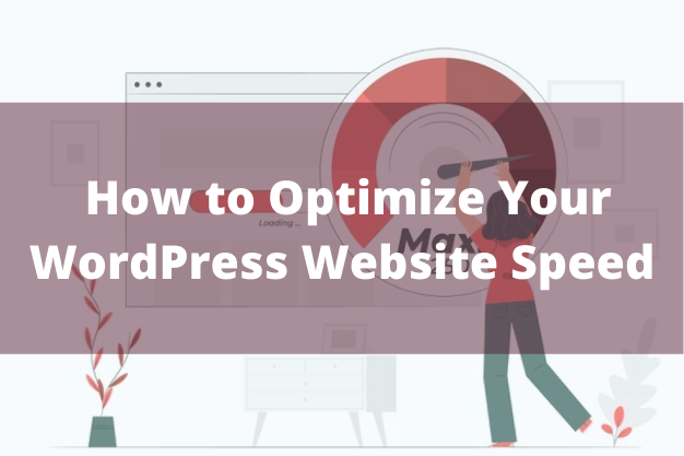 How to Optimize Your WordPress Website Speed