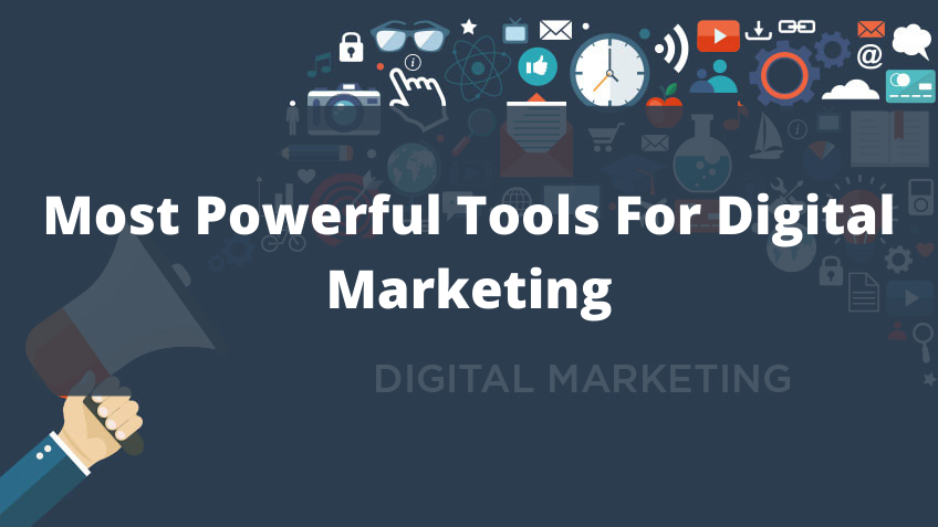 Most Powerful Tools For Digital Marketing