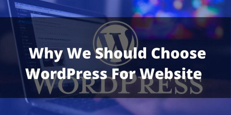 Why We Should Choose WordPress For Website
