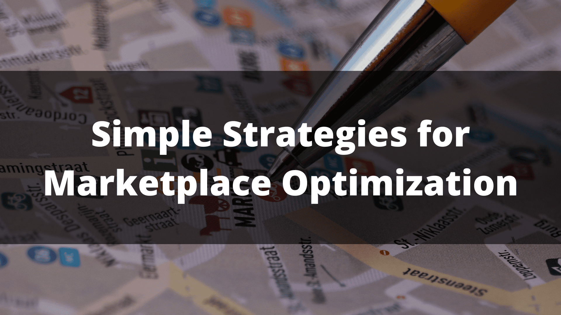Simple Strategies for Marketplace Optimization