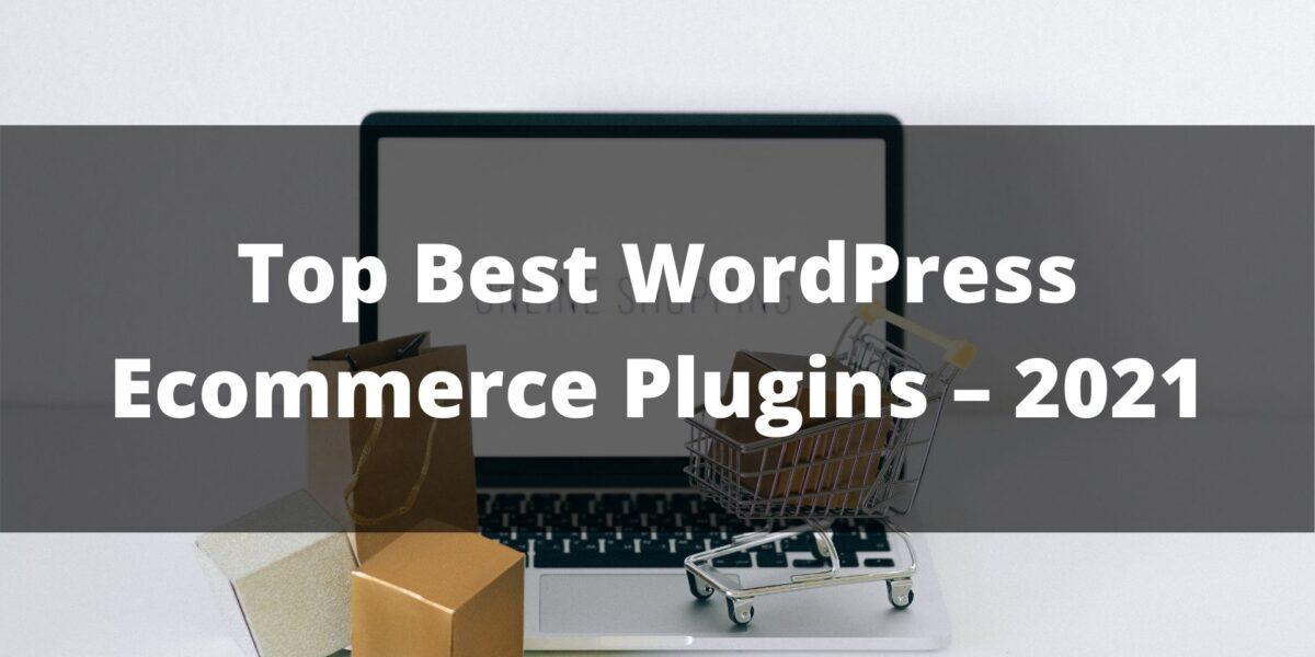 Top Best WordPress Ecommerce Plugins – 2021