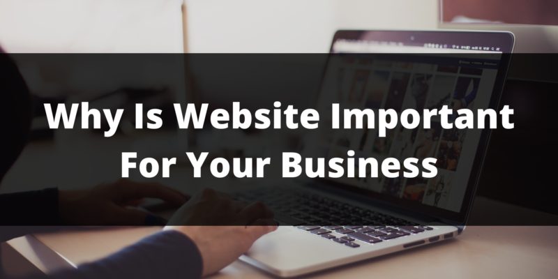 Why Is Website Important For Your Business