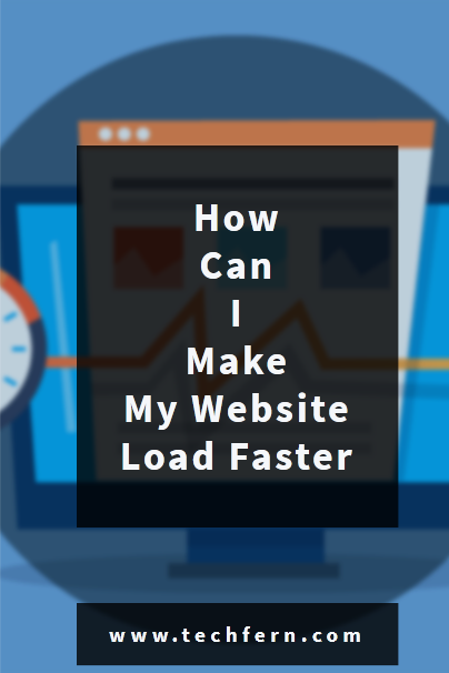 How Can I Make My Website Load Faster